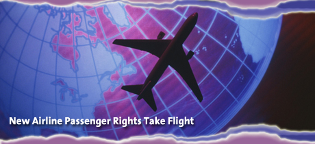 Airline Passenger Rights go into Effect August 2011