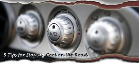 5 Tips for Staying Cool on the Road
