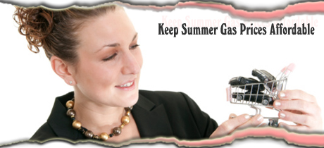 Keep Summer Gas Prices Affordable
