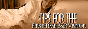 Tips for the First Time B&B Visitor