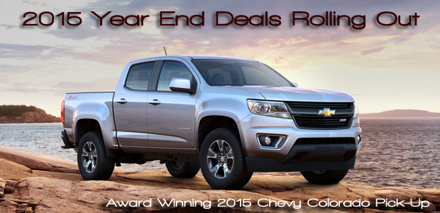 2015 Award Winning Chevrolet Colorado Pic-Up - 2015 End of Year Deals Start Major Rollout