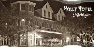 Holly Hotel in Michigan - One of the most historical and haunted hotels in the America