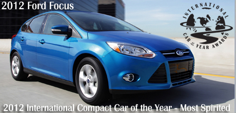 2012 Ford Focus - Wins 2012 International Compact Car of the Year - Most Spirited