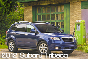 2012 Subaru Tribeca SUV - 2012 SUV Buyer's Guide