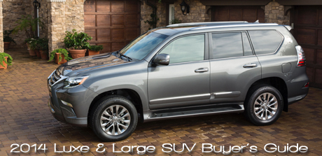 2014 Luxe & Large SUV Buyer's Guide by Bob Plunkett and Martha Hindes