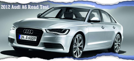 2012 Audi A6 New Car Review by Steve Siler